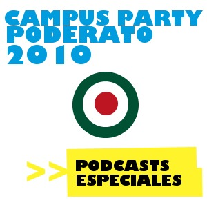 Podcast Campus Party Mexico Podcast 2010