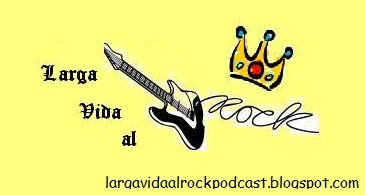 Podcast ¡Larga Vida al Rock!