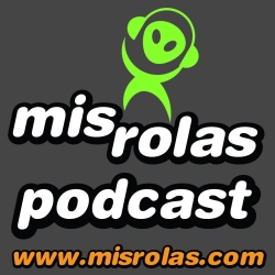 Podcast El podcast de MisRolas