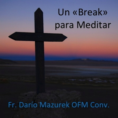 Podcast Un Break para Meditar con el Fr. Dario