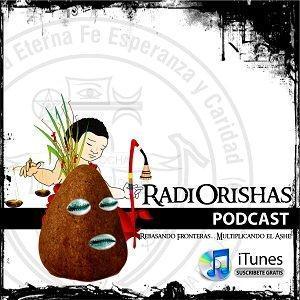 <![CDATA[RADIORISHAS (Podcast) - http://www.RadiOrishas.org.mx]]>