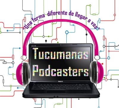 Podcast TUCUMANAS PODCASTERS