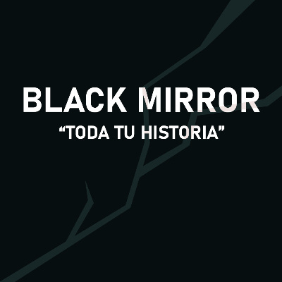 Podcast Reflexión Black Mirror