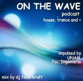 <![CDATA[On the Wave Podcast - (Mix by Dj Feuer Kraft) (Podcast) - www.poderato.com/djfeuerkraft]]>